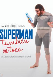 Superman también se toca. Con Manuel Burque
