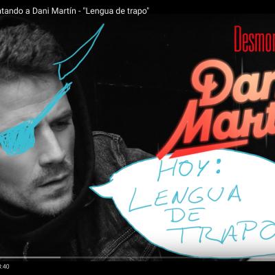 Desmontando a Dani Martín